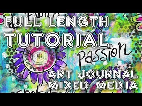 Studio Time 4 - ''Do It With Passion'' - full length mixed media tutorial