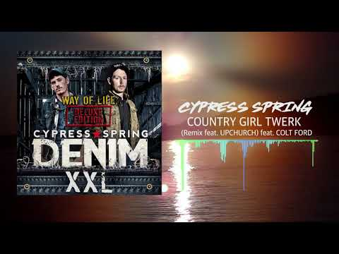 Cypress Spring - Country Girl Twerk (Remix feat. Upchurch) [Official Audio]