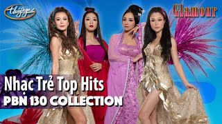 PBN 130 | Collection Nhạc Trẻ Top Hits