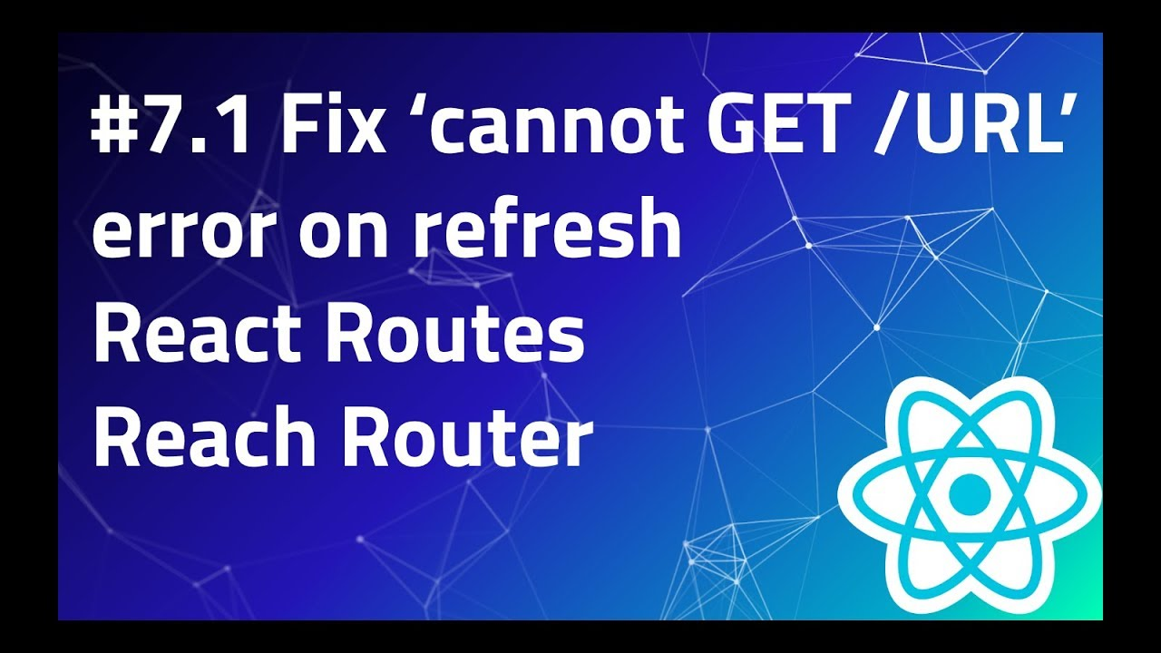 #7 1 Fix Cannot Get/URL on Refresh | React Reach Router | Handing 404 Pages  | historyApiFallback