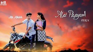 Ak Akiem - Alai Paayum Remix | Dj Azar