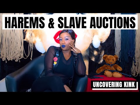 Harems & Slave Auctions | Uncovering Kink from YouTube · Duration:  9 minutes 42 seconds