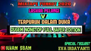 DJ LASKAR PELANGI x TERPURUK DALAM DUKA | MIXTAPE FUNKOT BAPER EDITION | Request EVA IRDAYANTI