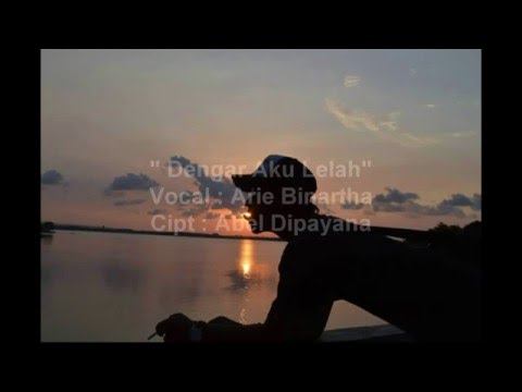 Arie Binartha - Lirik Dengar Aku Lelah