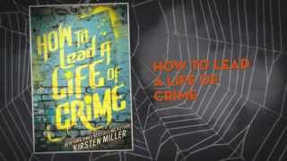 How to Lead a Life of Crime Book Trailer