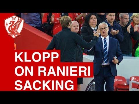 Jurgen Klopp on Claudio Ranieri being sacked by Leicester City