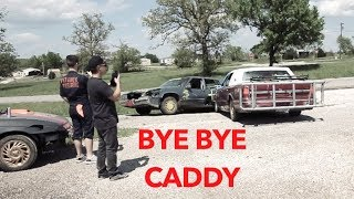 WE DESTROYED THE CADILLAC *RIP*