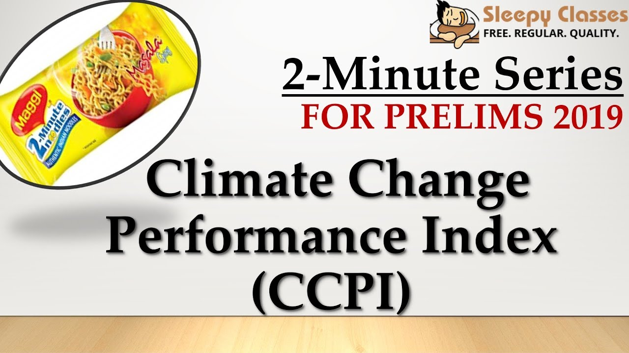 2-Minute Series - Prelims 2019 - Environment - Climate Change Performance  Index 2019