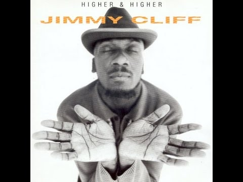 JIMMY CLIFF - Many Rivers to Cross (Higher & Higher)