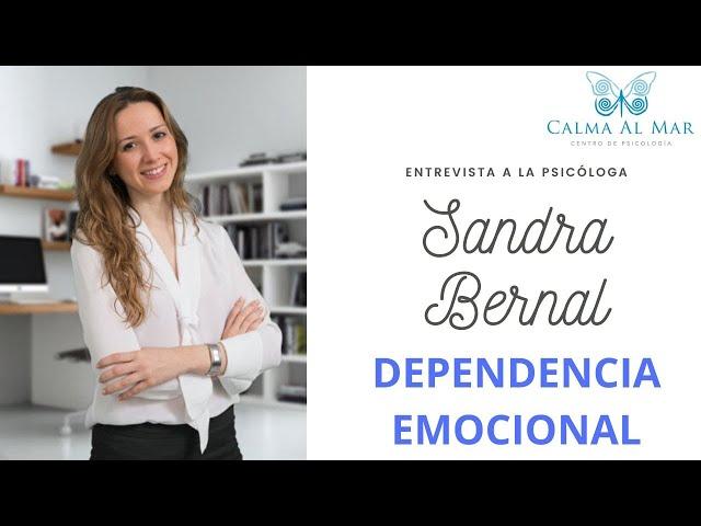 Dependencia Emocional, entrevista a la psicóloga Sandra Bernal