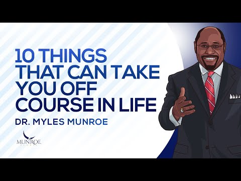 Download 10 Things That Can Take You Off Course In Life   Dr. Myles Munroe