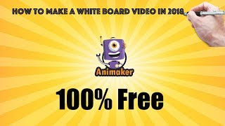 How To Make a Whiteboard Animation Free and Easy In 2018(Animaker)