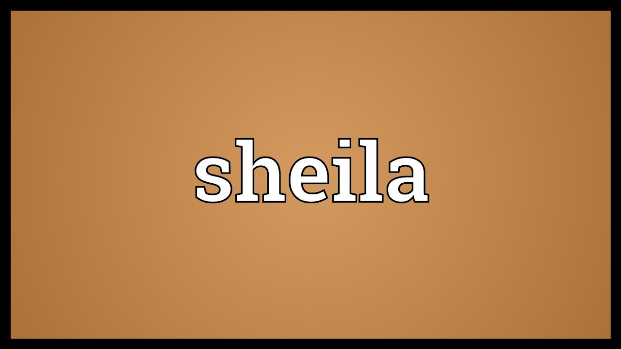 Sheila Meaning - YouTube