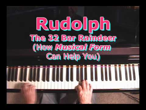 Rudy The 32-Bar Reindeer: How Musical Form Can Help You