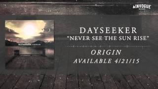 Dayseeker - Never See The Sun Rise