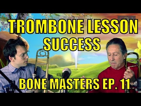 Trombone Lessons: Success and Louis Armstrong - Bone Masters: Ep. 11 - Ira Nepus - Master Class