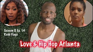 Love & Hip Hop Atlanta | Season 8, Ep. 14 | Redd Flags