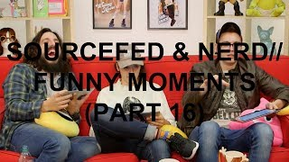 Sourcefed & NERD// Funny Moments (Part 16)