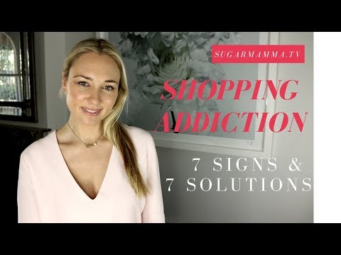 Shopping Addiction - 7 Signs & 7 Solutions || SugarMamma.TV