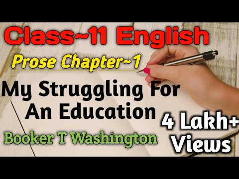 Class 11 English Prose Chapter 1 | My Struggle For An Education | Booker T Washington |UP Board Exam