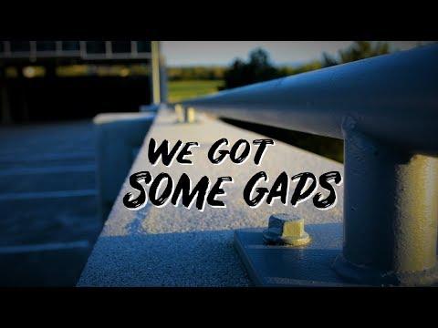 We Got Some Gaps