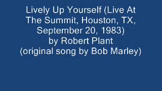 Robert Plant - Lively Up Yourself (Live At The Summit, Houston, TX, September 20, 1983)