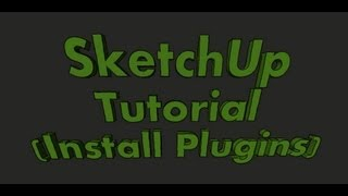 Sketchup Tutorial (install Plugins)