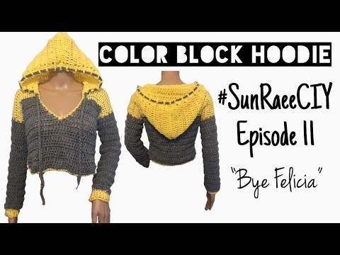 Crochet Color Block Hoodie | #SunRaeeCIY Episode 11 | BYE FELICIA