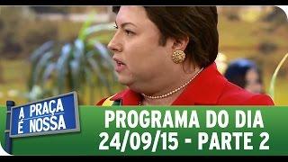 A Praça É Nossa (24/09/15) - Íntegra do Programa - Parte 2