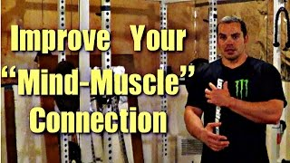 How To Improve Your MIND MUSCLE Connection