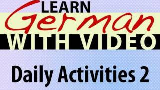 Learn German with Video - Daily Activities 2