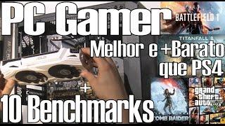 Como Montar PC Gamer Barato com Performance Superior ao PS4. Passo-a-Passo + Benchmarks em 10 Games