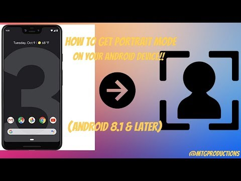 How To Get Portrait Mode On Your Android Device!! (Android 8.1 & Later)