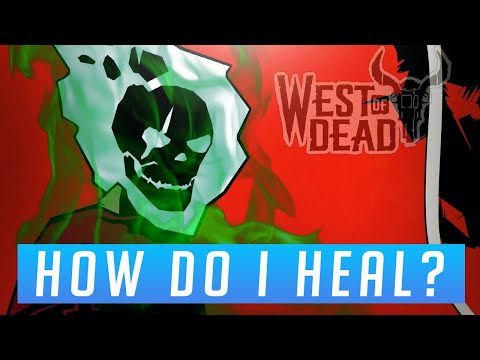 HOW DO I HEAL?   West of Dead  