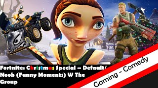 Fortnite: Christmas Special - Default/Noob Funny Moments W The Group
