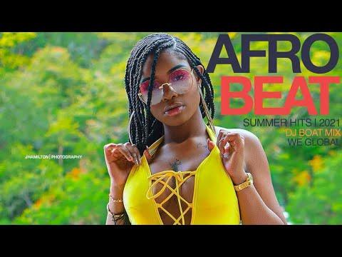 Download AFROBEATS 2021 (SUMMER HITS) |BEST OF NAIJA AFROBEAT |AFROBEAT MIX 2021(BEST OF AFROBEATS) DJ BOAT
