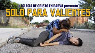 "PELÍCULA CRISTIANA - ""Sólo Para Valientes"""