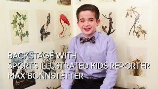 Backstage with Sports Illustrated Kids Reporter Max Bonnstetter thumbnail
