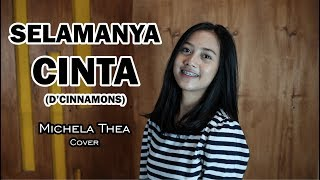 Download Lagu SELAMANYA CINTA ( DCINNAMONS ) - MICHELA THEA COVER mp3