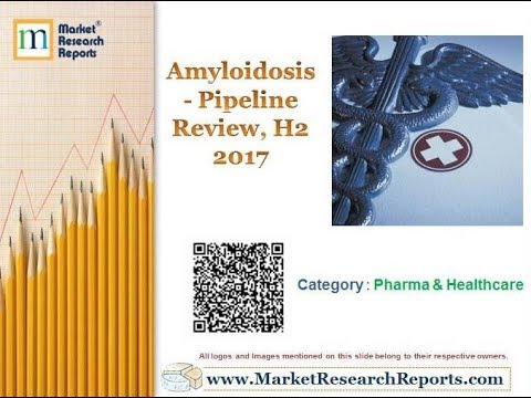Amyloidosis - Pipeline Review, H2 2017
