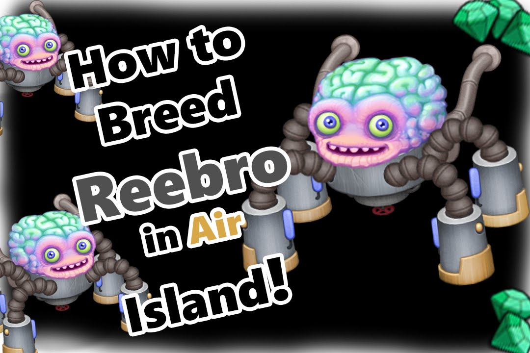 My Singing Monsters How To Breed Reebro in Air Island (and SOUND