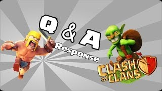 Clash of clans - Q & A ( RESPONSE )