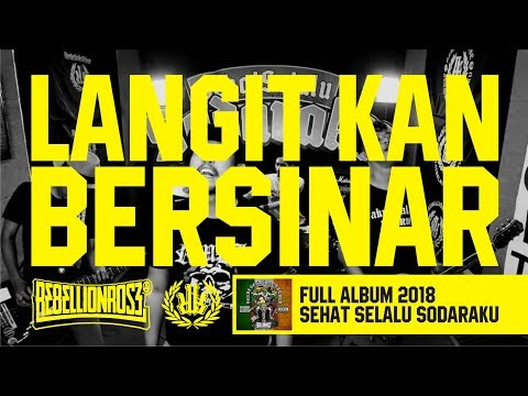 Rebellion Rose - Langit Kan Bersinar (Official Lyric Video) Full Album Sehat Selalu Sodaraku 2018