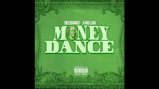 Deebandz - Money Dance Feat. King Lou (Exclusive)
