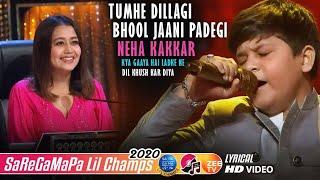 Tumhe Dillagi Bhool Jaani Padegi Zaid Ali - Saregamapa Lil Champs 2020 - Neha Kakkar