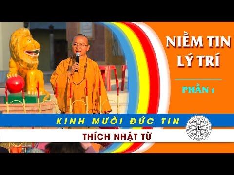 Kinh 10 Đức Tin: Niềm tin lý trí - Phần 1 (25/12/2011)