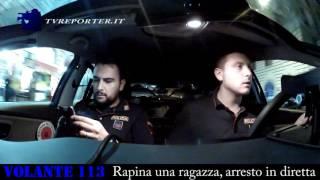 Rapina una ragazza, arresto in diretta #VOLANTE113