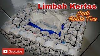 Membuat KOTAK TISU dari LIMBAH KERTAS ... 4a67b376ed