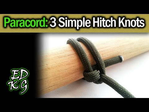 Simple Paracord: 3 Basic Hitches (Hitching Knots)