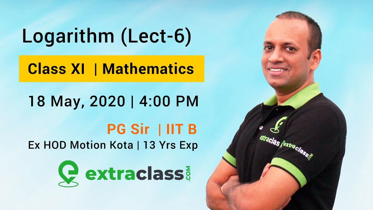 Logarithm (Lect- 6) | Class XI | JEE Main & Advanced | By PG Sir - IIT Bombay
